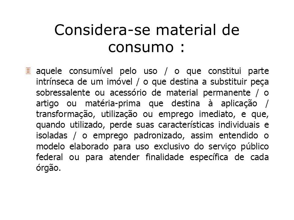 Considera-se material de consumo :