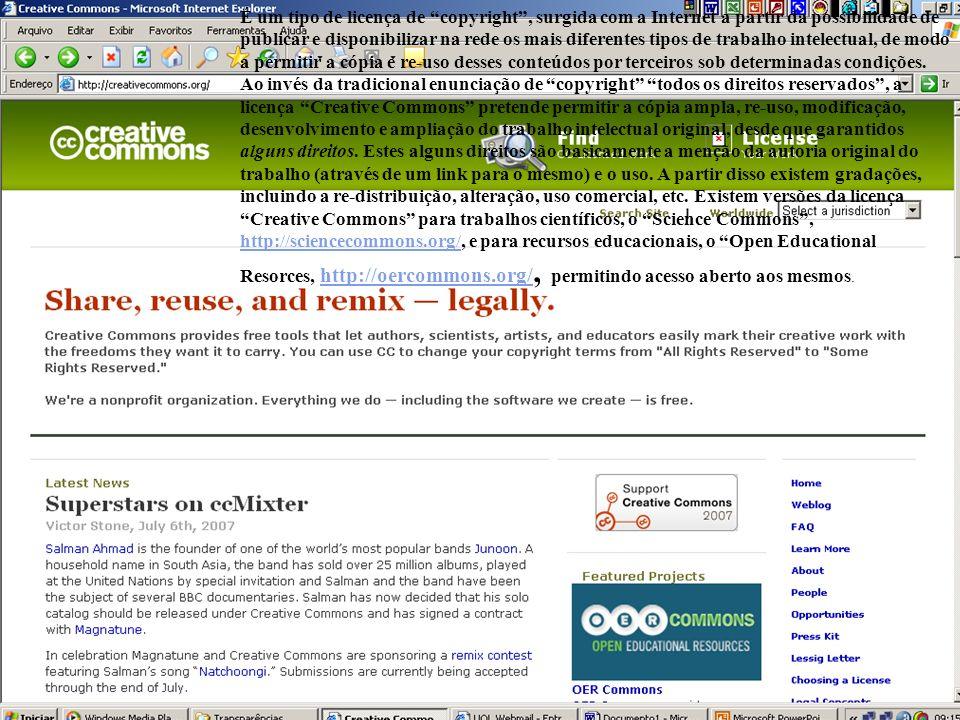 É um tipo de licença de copyright , surgida com a Internet a partir da possibilidade de publicar e disponibilizar na rede os mais diferentes tipos de trabalho intelectual, de modo a permitir a cópia e re-uso desses conteúdos por terceiros sob determinadas condições.