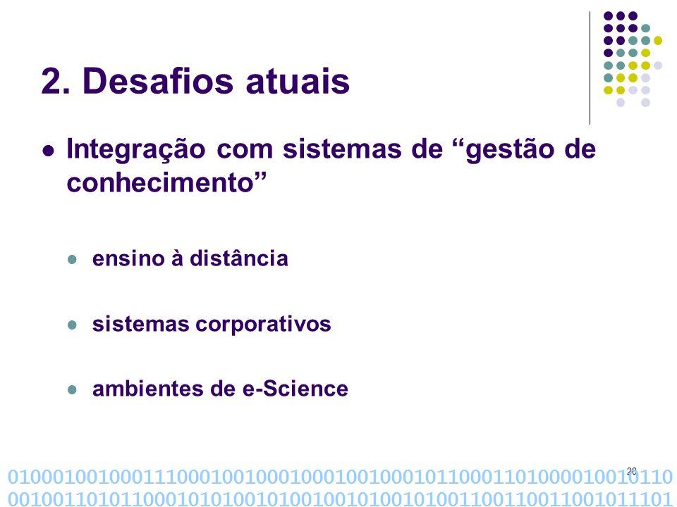 2. Desafios atuais Integração com sistemas de gestão de conhecimento
