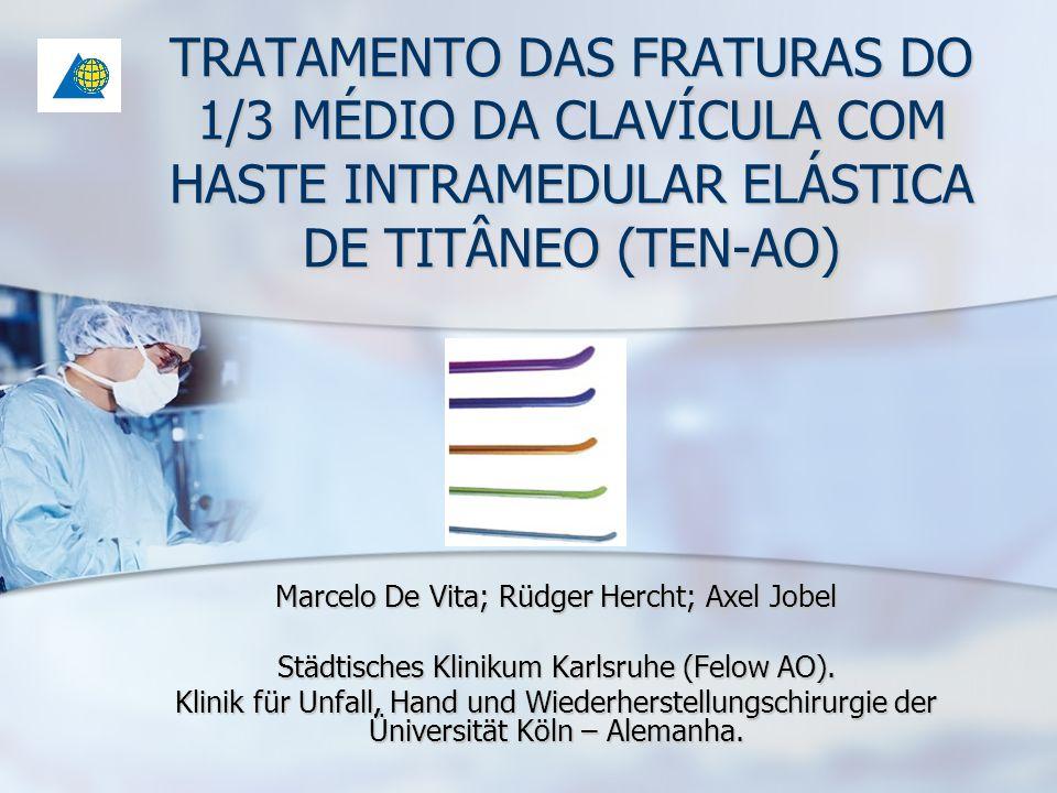 TRATAMENTO DAS FRATURAS DO 1/3 MÉDIO DA CLAVÍCULA COM HASTE INTRAMEDULAR ELÁSTICA DE TITÂNEO (TEN-AO)