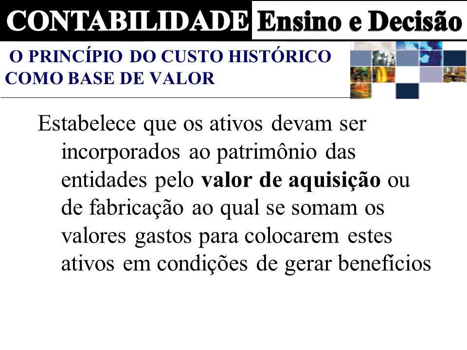 O PRINCÍPIO DO CUSTO HISTÓRICO COMO BASE DE VALOR