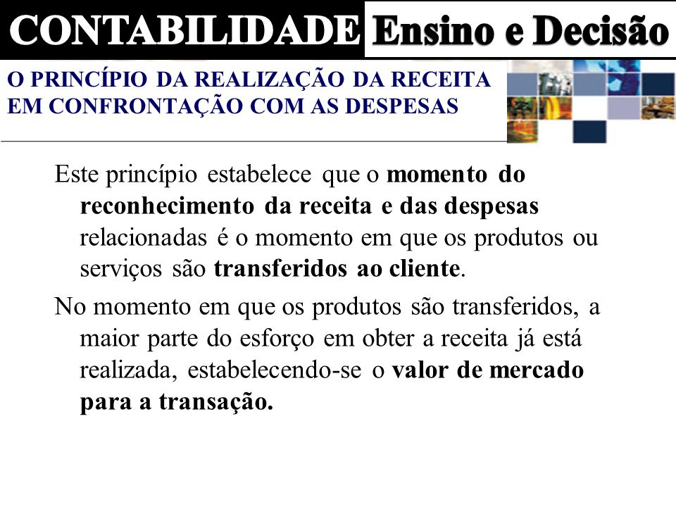 O PRINCÍPIO DA REALIZAÇÃO DA RECEITA EM CONFRONTAÇÃO COM AS DESPESAS