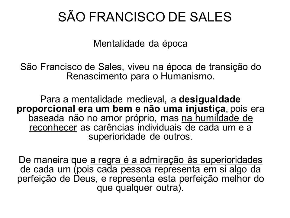 SÃO FRANCISCO DE SALES Mentalidade da época