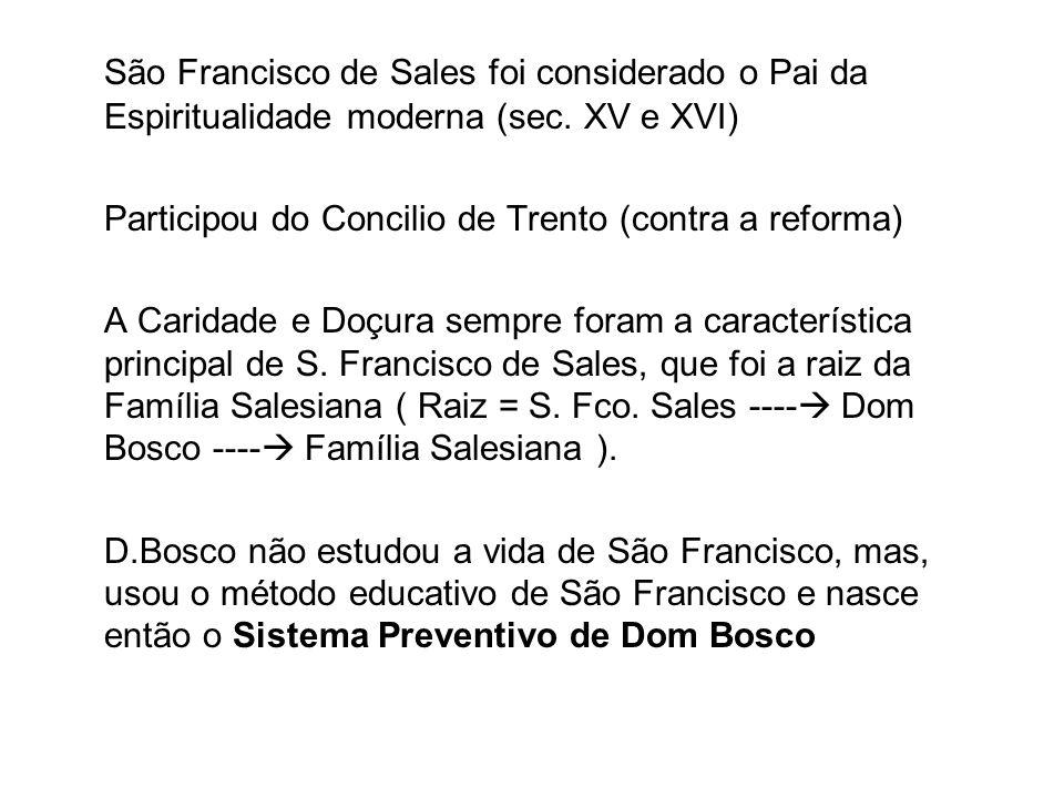São Francisco de Sales foi considerado o Pai da Espiritualidade moderna (sec. XV e XVI)