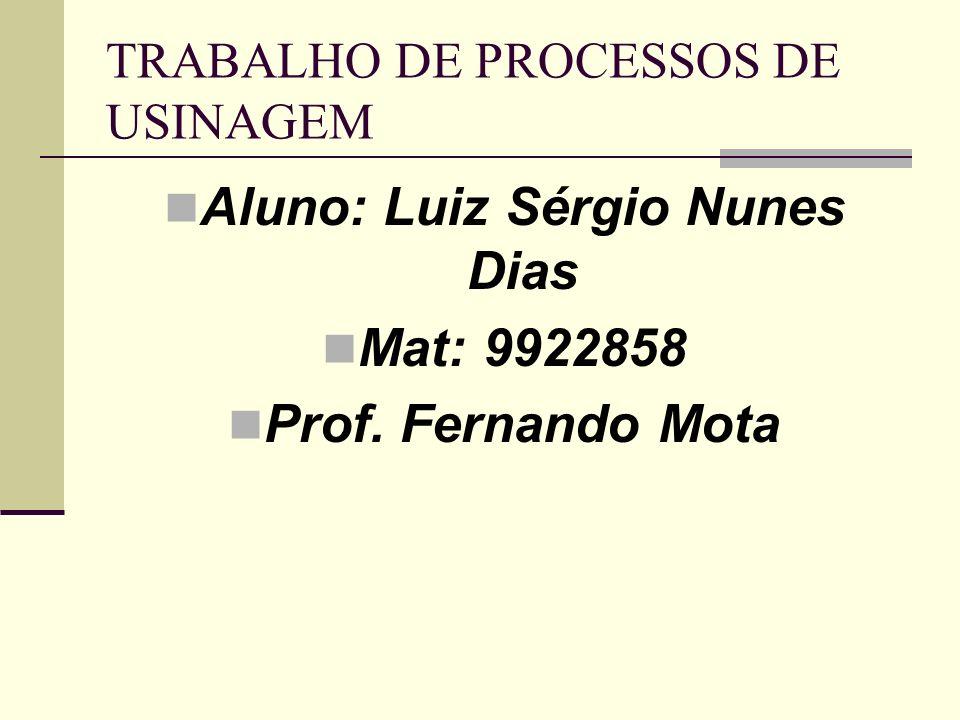 TRABALHO DE PROCESSOS DE USINAGEM