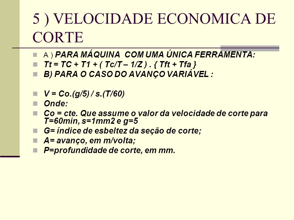5 ) VELOCIDADE ECONOMICA DE CORTE