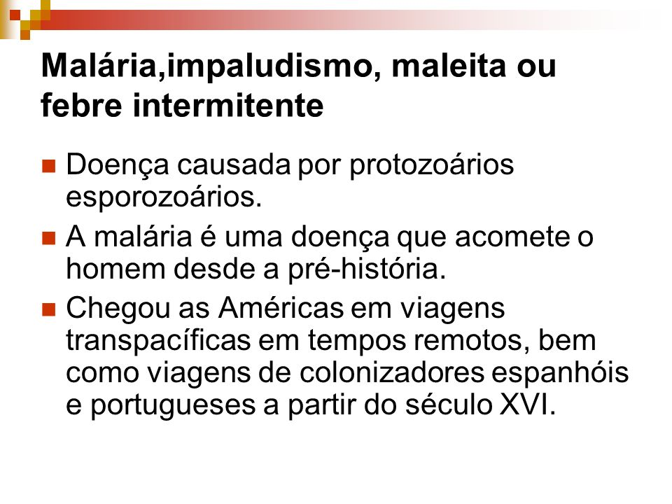 Malária,impaludismo, maleita ou febre intermitente