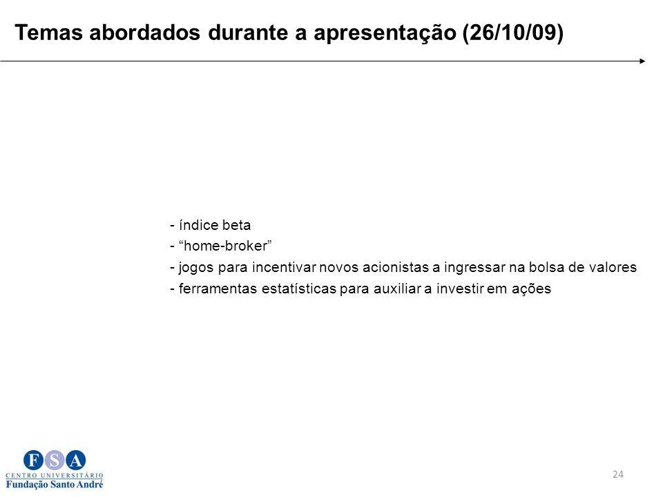 Temas abordados durante a apresentação (26/10/09)