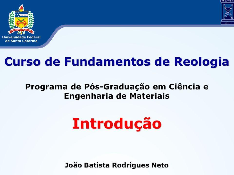 Introdução Curso de Fundamentos de Reologia