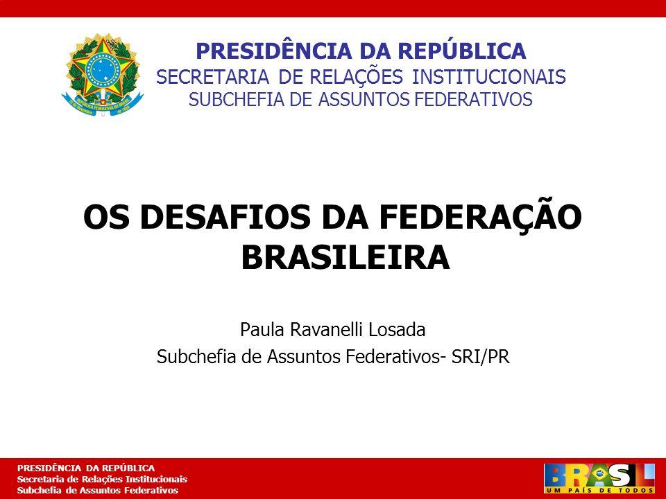 OS DESAFIOS DA FEDERAÇÃO BRASILEIRA