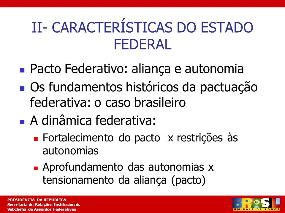 II- CARACTERÍSTICAS DO ESTADO FEDERAL