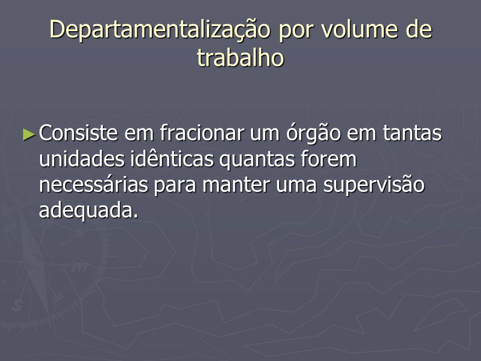 Departamentalização por volume de trabalho