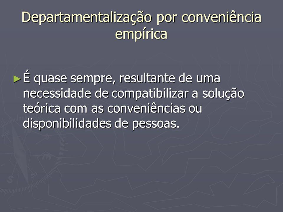Departamentalização por conveniência empírica