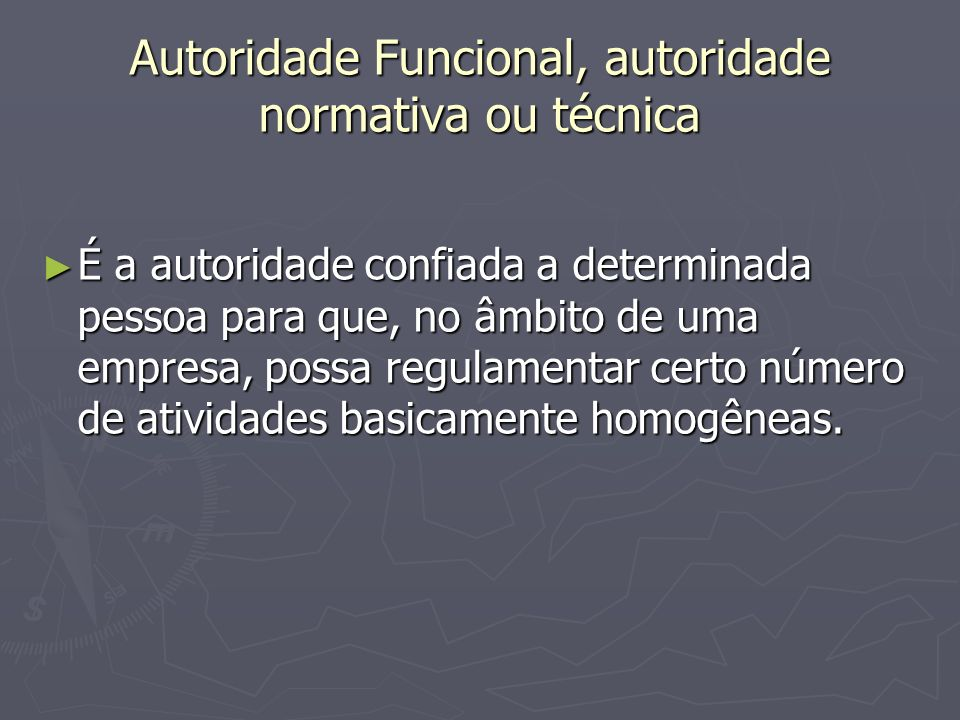 Autoridade Funcional, autoridade normativa ou técnica