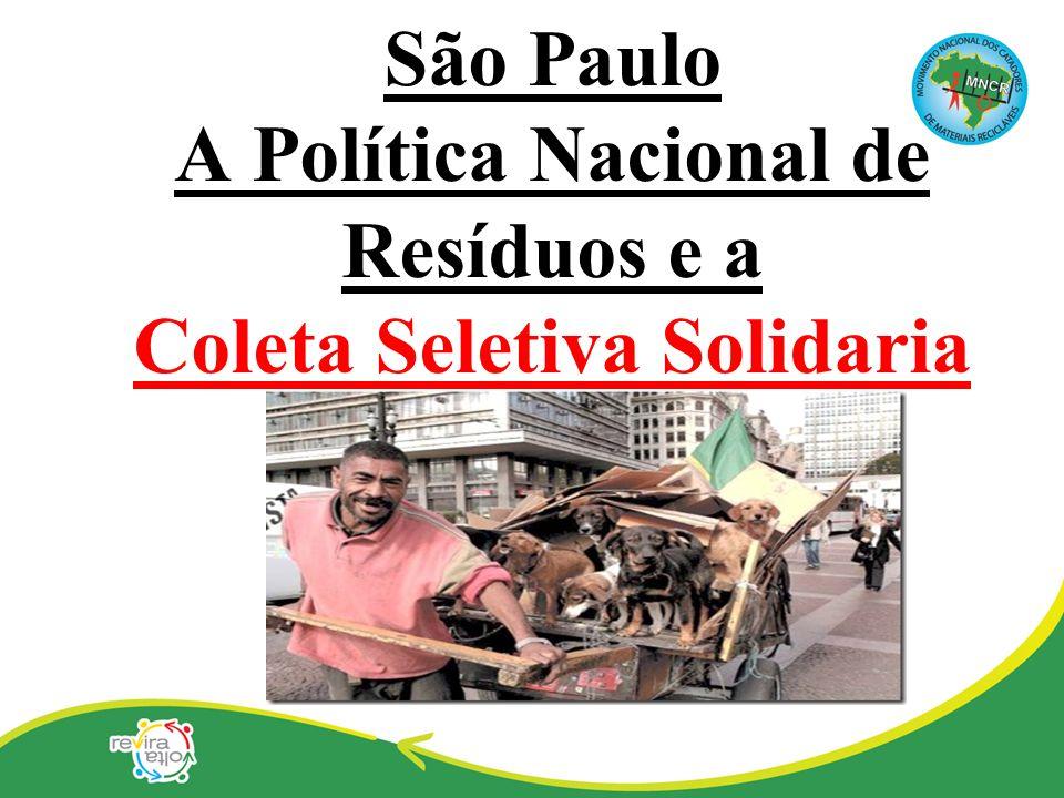 São Paulo A Política Nacional de Resíduos e a Coleta Seletiva Solidaria