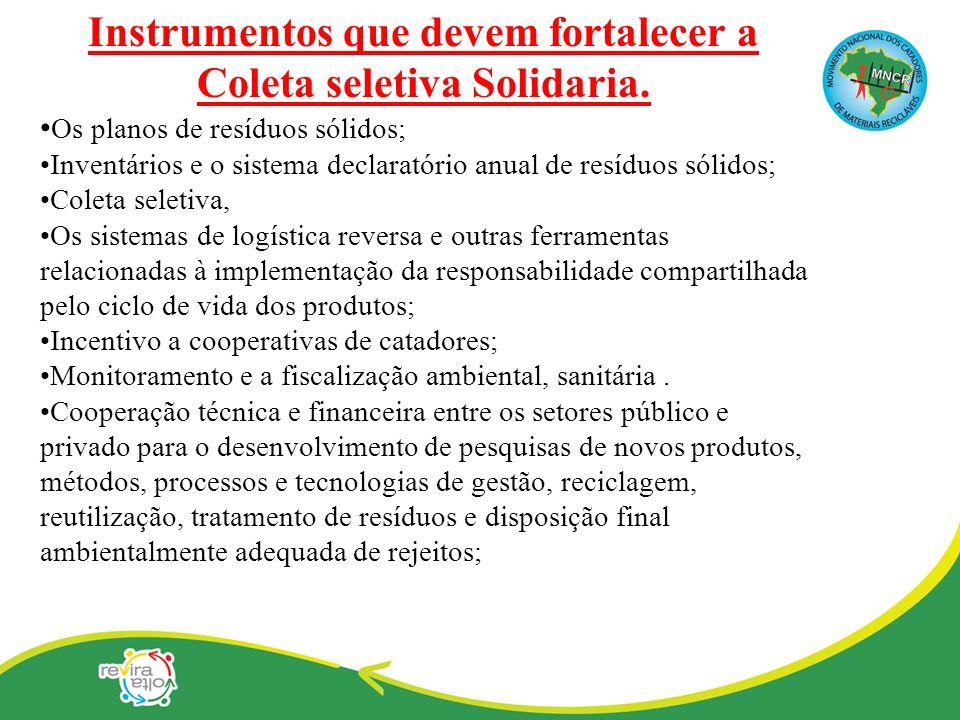 Instrumentos que devem fortalecer a Coleta seletiva Solidaria.