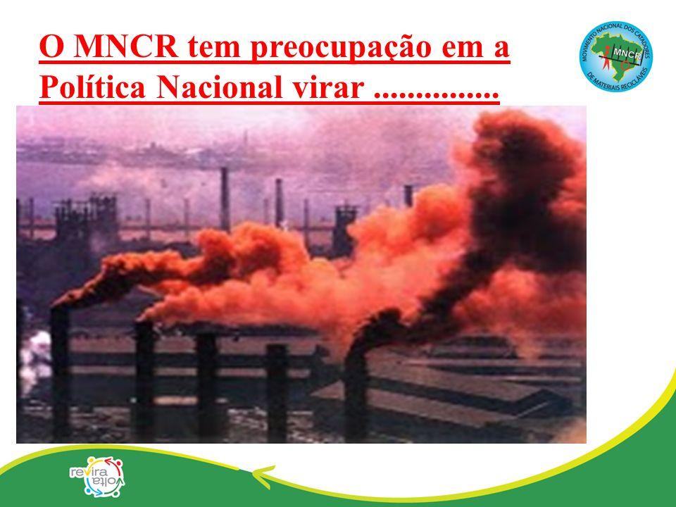 O MNCR tem preocupação em a Política Nacional virar ...............