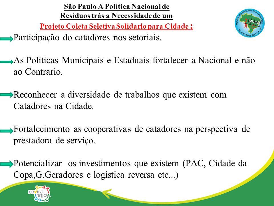 São Paulo A Política Nacional de Resíduos trás a Necessidade de um Projeto Coleta Seletiva Solidario para Cidade ;