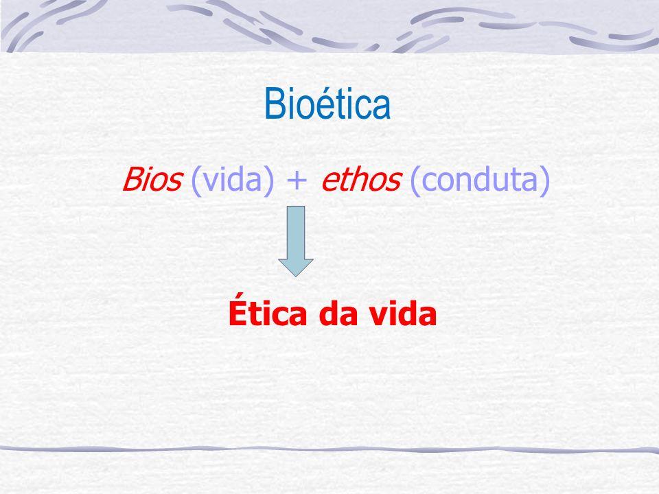 Bios (vida) + ethos (conduta)