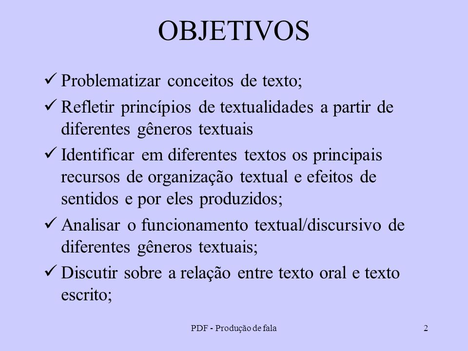 OBJETIVOS Problematizar conceitos de texto;