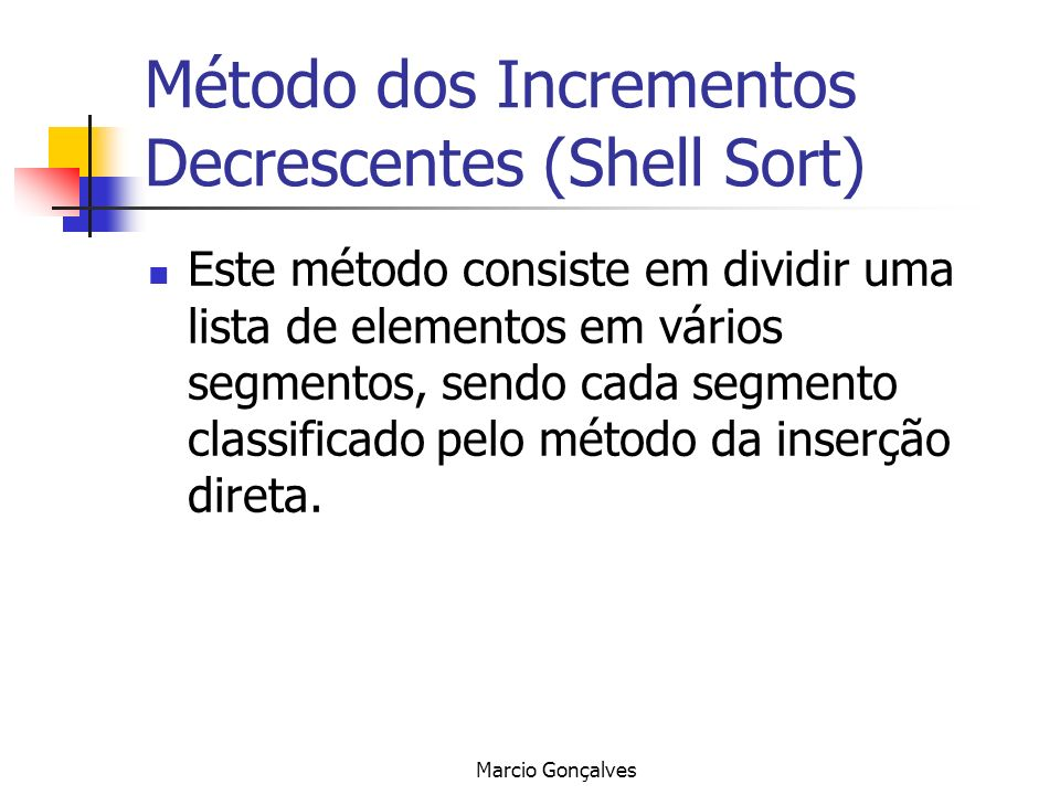 Método dos Incrementos Decrescentes (Shell Sort)