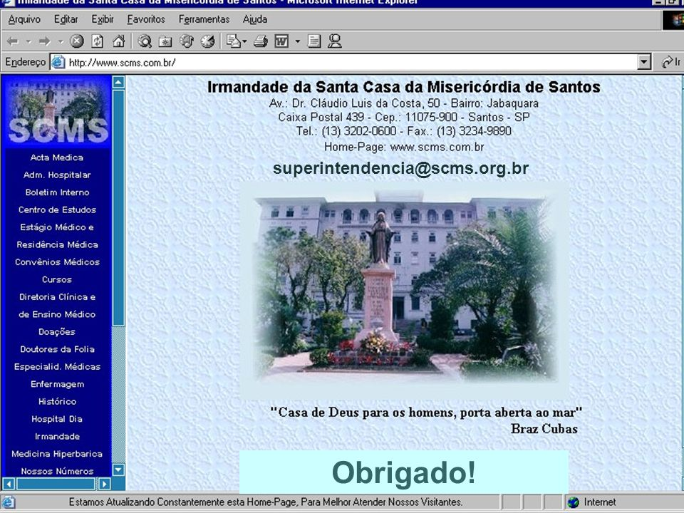 superintendencia@scms.org.br Obrigado!