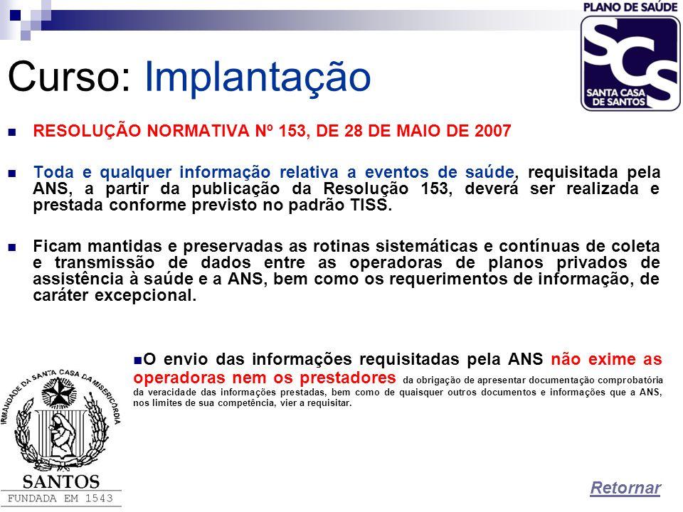 Curso: Implantação RESOLUÇÃO NORMATIVA Nº 153, DE 28 DE MAIO DE 2007
