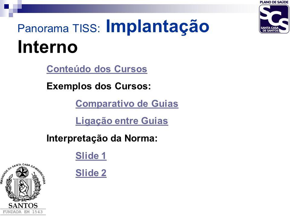 Interno Panorama TISS: Implantação Conteúdo dos Cursos
