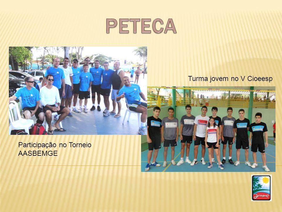 PETECA Turma jovem no V Cioeesp Participação no Torneio AASBEMGE