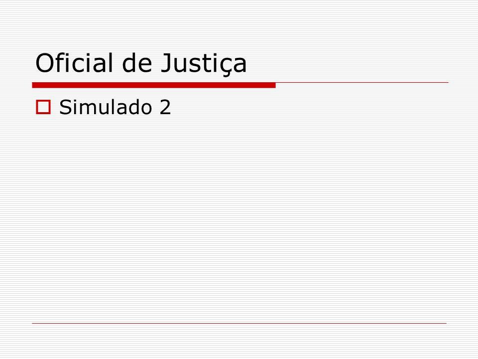 Oficial de Justiça Simulado 2