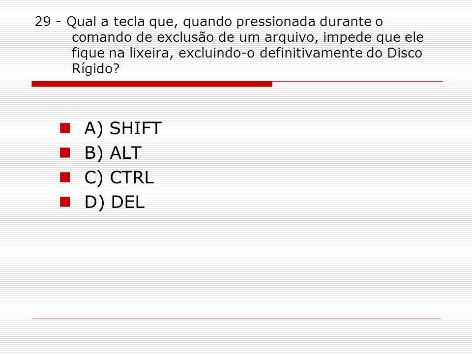 A) SHIFT B) ALT C) CTRL D) DEL