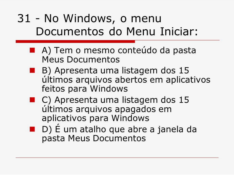 31 - No Windows, o menu Documentos do Menu Iniciar: