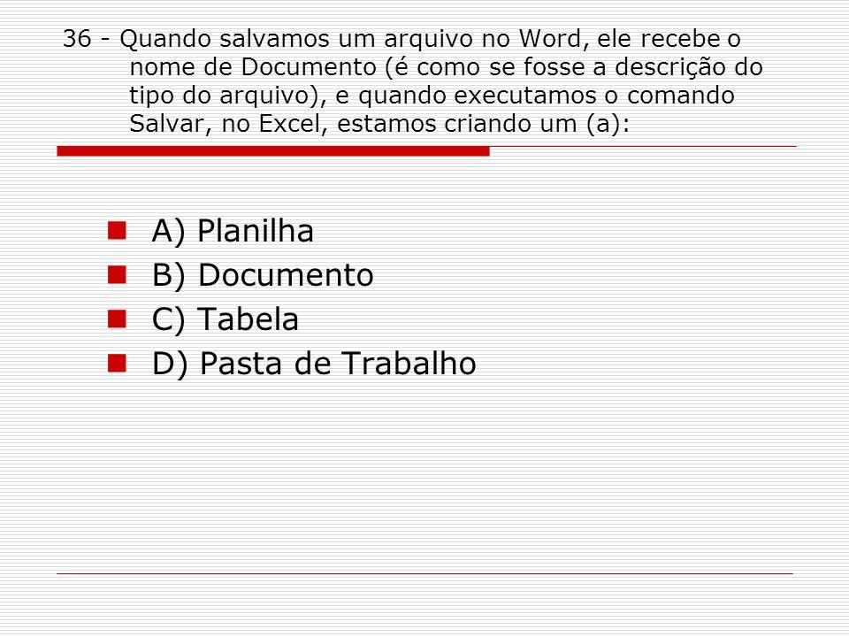 A) Planilha B) Documento C) Tabela D) Pasta de Trabalho