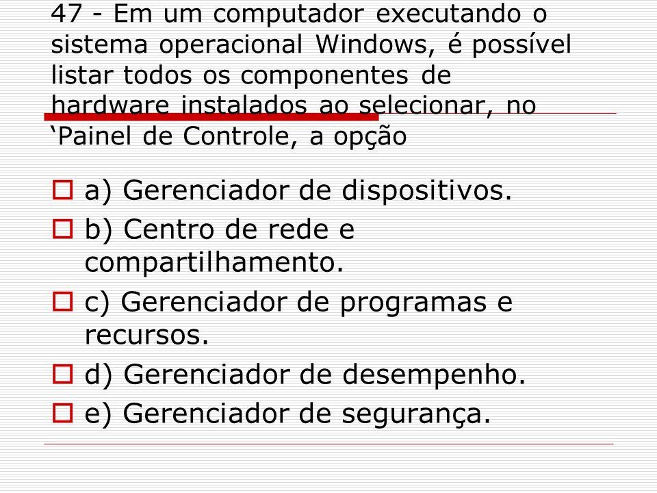 a) Gerenciador de dispositivos. b) Centro de rede e compartilhamento.