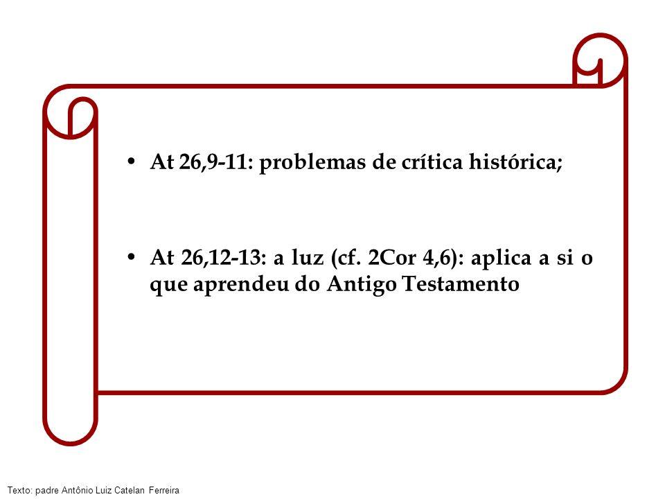 At 26,9-11: problemas de crítica histórica;