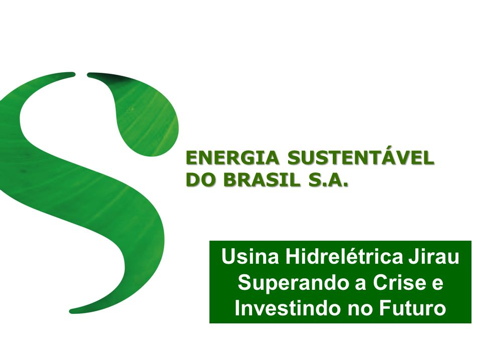 Usina Hidrelétrica Jirau Superando a Crise e Investindo no Futuro