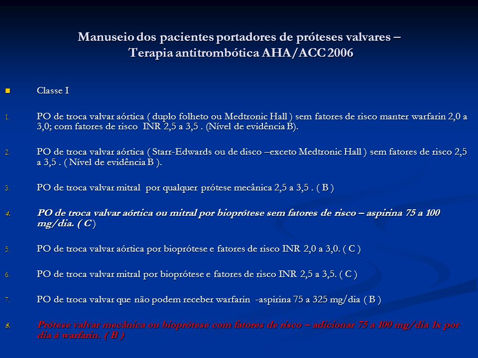 Manuseio dos pacientes portadores de próteses valvares – Terapia antitrombótica AHA/ACC 2006