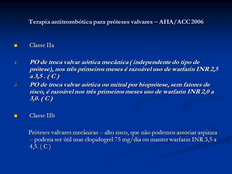Terapia antitrombótica para próteses valvares – AHA/ACC 2006