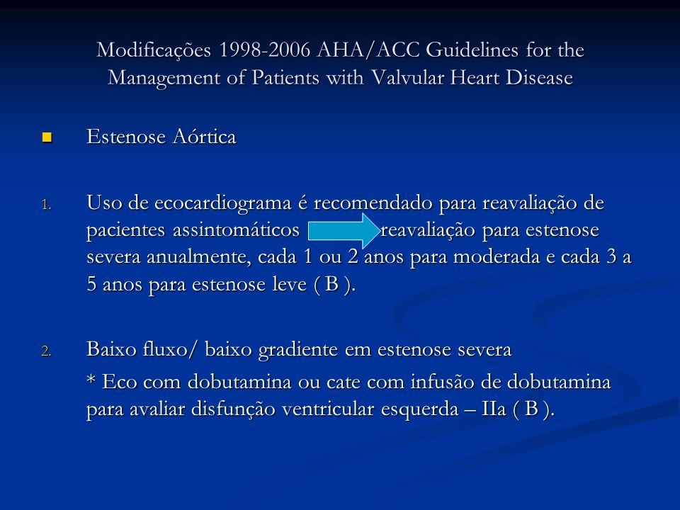 Modificações 1998-2006 AHA/ACC Guidelines for the Management of Patients with Valvular Heart Disease