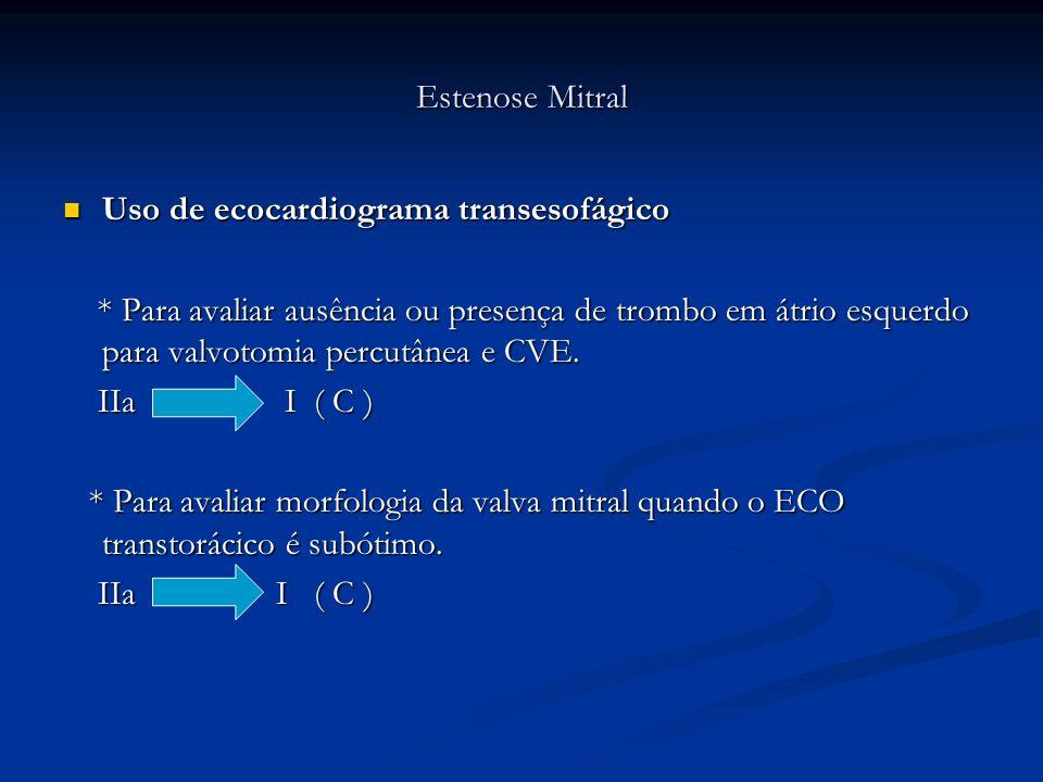 Estenose Mitral Uso de ecocardiograma transesofágico.
