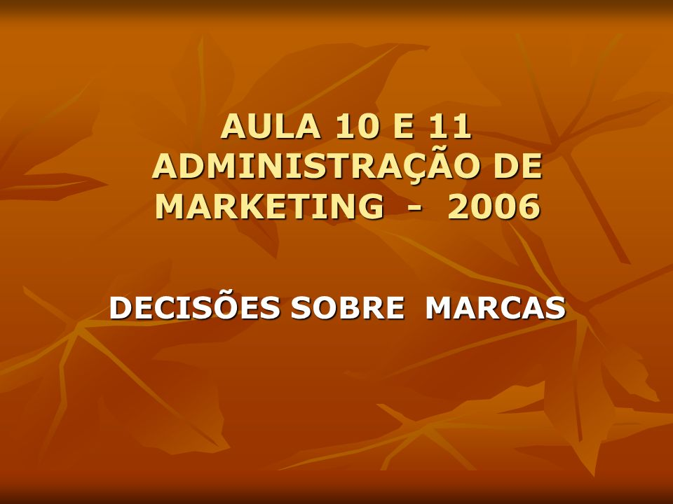 AULA 10 E 11 ADMINISTRAÇÃO DE MARKETING - 2006