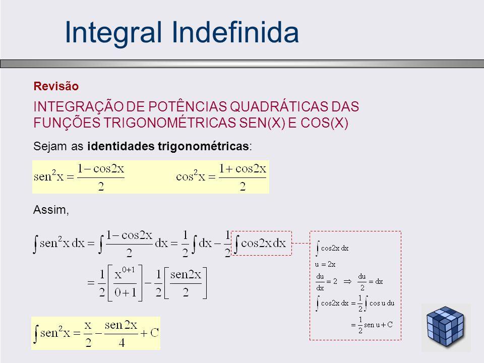 Integral Indefinida INTEGRAÇÃO DE POTÊNCIAS QUADRÁTICAS DAS