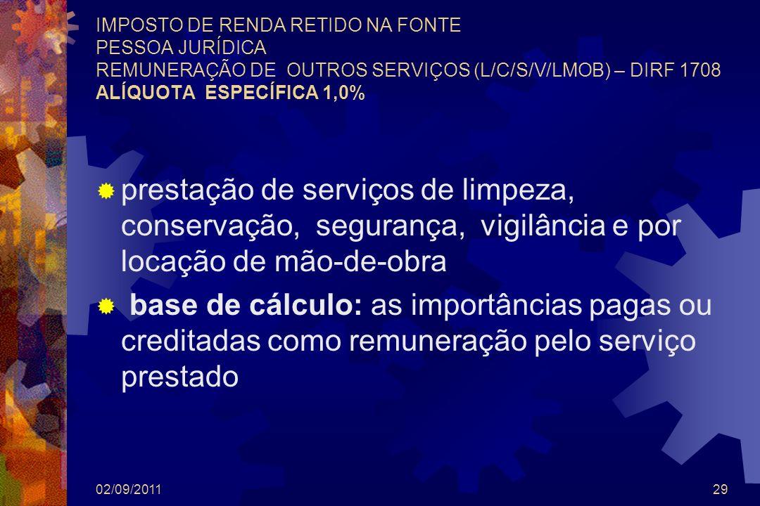 IMPOSTO DE RENDA RETIDO NA FONTE PESSOA JURÍDICA REMUNERAÇÃO DE OUTROS SERVIÇOS (L/C/S/V/LMOB) – DIRF 1708 ALÍQUOTA ESPECÍFICA 1,0%