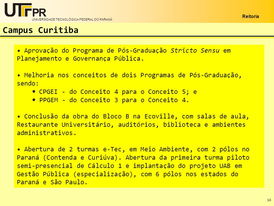 Campus Curitiba Aprovação do Programa de Pós-Graduação Stricto Sensu em Planejamento e Governança Pública.