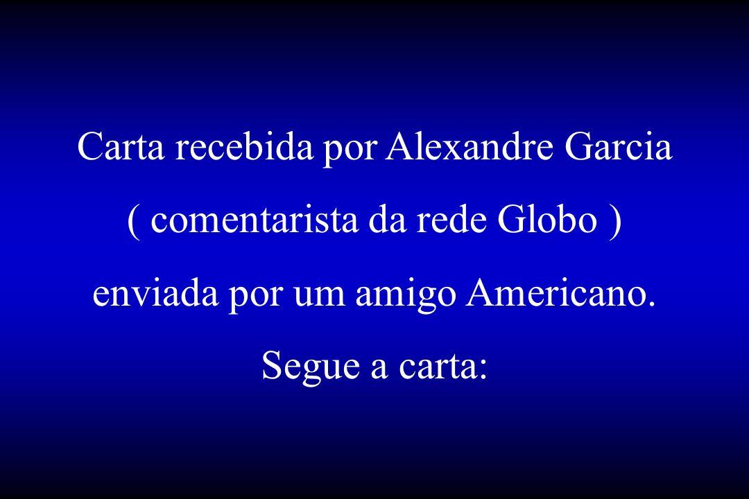 Carta recebida por Alexandre Garcia ( comentarista da rede Globo )
