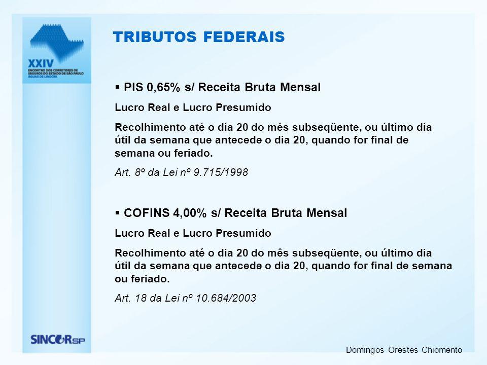 TRIBUTOS FEDERAIS PIS 0,65% s/ Receita Bruta Mensal