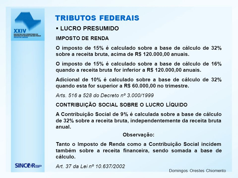 TRIBUTOS FEDERAIS LUCRO PRESUMIDO IMPOSTO DE RENDA