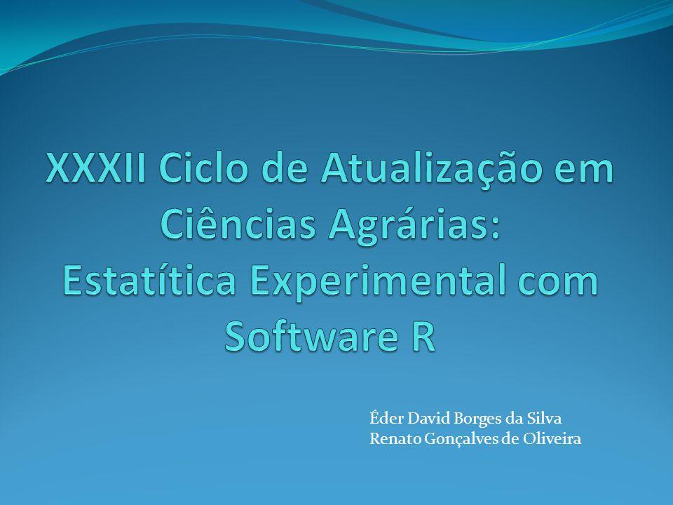 XXXII Ciclo de Atualização em Ciências Agrárias: Estatítica Experimental com Software R