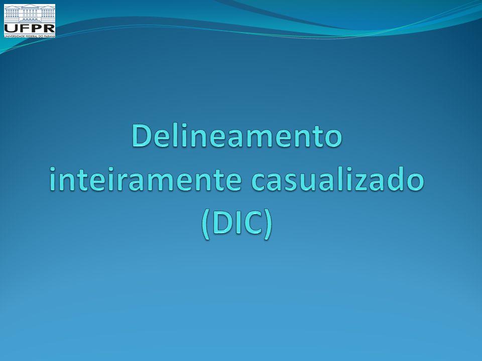 Delineamento inteiramente casualizado (DIC)