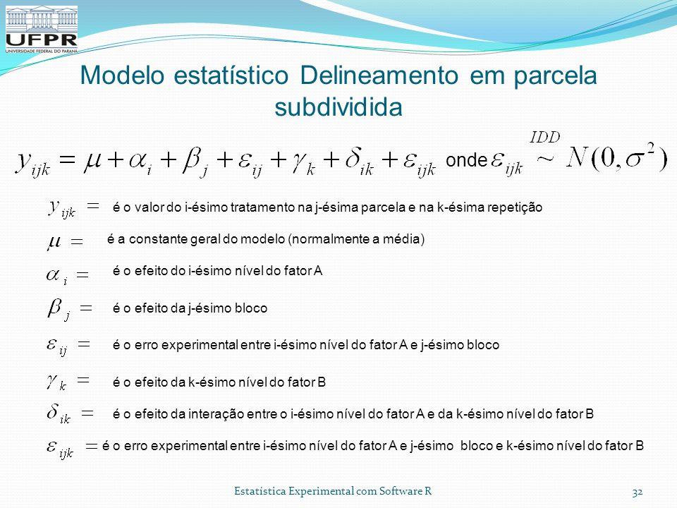 Modelo estatístico Delineamento em parcela subdividida